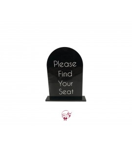 """""""Please Find Your Seat"""" Black Acrylic Frame"""